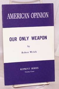 Our only weapon