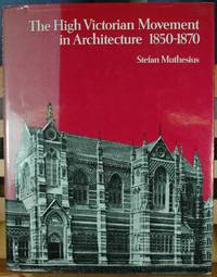 The High Victorian Movement in Architecture 1850-1870
