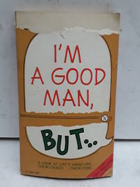 image of I'm a Good Man But...