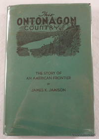 This Ontonagon Country: The Story of An American Frontier
