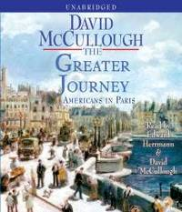 The Greater Journey: Americans in Paris by David McCullough - 2011-06-03 - from Books Express (SKU: 1442344180n)