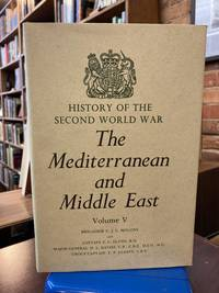 The Mediterranean and Middle East, Volume V (5): The Campaign in Sicily 1943 and the Campaign in Italy 3rd September 1943 to 31st March 1944 (Official History of the Second World War Series)