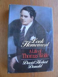 image of Look Homeward: A Life of Thomas Wolfe