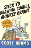 Stick To Drawing Comics Monkey Brain!