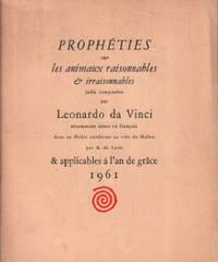 image of Prophéties sur les animaux raisonnables & irraisonnables jadis composés par Leonardo da Vinci récemment mises en français dans un ordre conforme au voeu du maitre & applicables à l'an de grace 1961