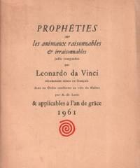 Prophéties sur les animaux raisonnables et irraisonnables jadis composés par Leonardo da Vinci récemment mises en français dans un ordre conforme au voeu du maitre et applicables à l'an de grace 1961