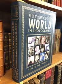 HISTORY OF THE WORLD IN PHOTOGRAPHS: 1850 TO THE PRESENT
