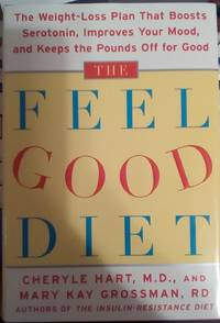The Feel-Good Diet: The Weight-Loss Plan That Boosts Serotonin, Improves Your Mood, and Keeps...