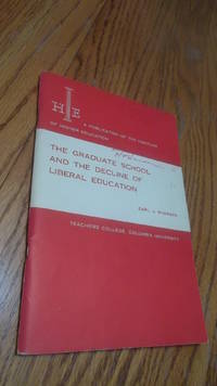 The Graduate School and the Decline of Liberal Education