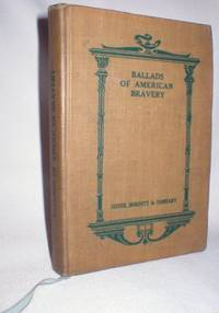 Ballads of American Bravery (Silver Series of English and American Classics)