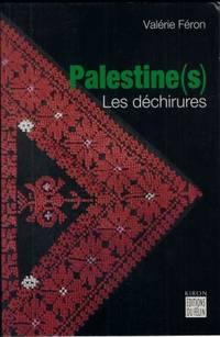 Palestine(s) Les déchirures De Nazareth à Bethléem