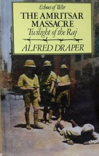 The Amritsar Massacre:  Twilight of the Raj