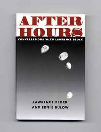 After Hours: Conversations with Lawrence Block  - 1st Edition/1st Printing
