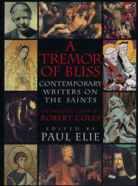 A Tremor of Bliss Contemporary Writers on the Saints