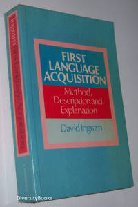 FIRST LANGUAGE ACQUISITION : Method, Description, and Explanation