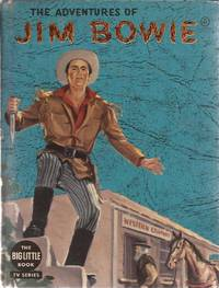 image of The Adventures of Jim Bowie (Authorized Edition based on the Television Series; Big Little Book)