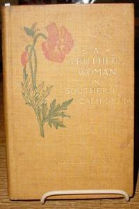 A Truthful Woman in Southern California by  Kate Sanborn - Hardcover - Later Printing - 1895 - from Old Saratoga Books (SKU: 28250)