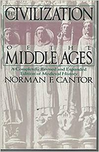 The Civilization of the Middle Ages: A Completely Revised and Expanded Edition of Medieval History  the Life and Death of a Civilization