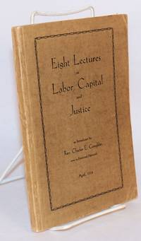 Eight lectures on labor, capital and justice