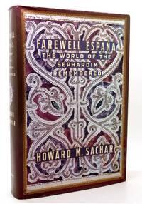 FAREWELL ESPANA The World of the Sephardim Remembered