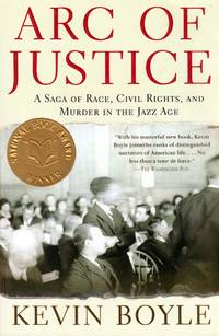 Arc of Justice: A Saga of Race, Civil Rights, and Murder in the Jazz Age