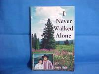 I Never Walked Alone