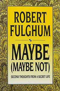 Maybe Maybe Not : Second Thoughts from a Secret Life