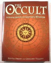 The Occult: A Sourcebook of Esoteric Wisdom