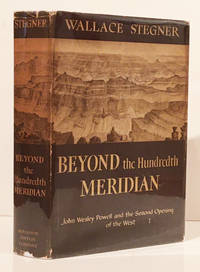 image of Beyond the Hundredth Meridian: John Wesley Powell and the Second Opening of the West