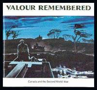 image of Valour Remembered. Canada and The Second World War 1939-1945