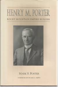 Henry M. Porter: Rocky Mountain Empire Builder