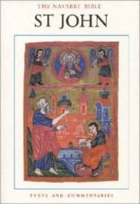 The Navarre Bible: St. John (texts and commentaries)