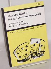 image of When you gamble- you risk more than your money