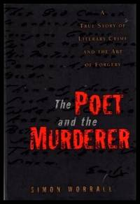 THE POET AND THE MURDERER - A True Story of Literary Crime and the Art of Forgery