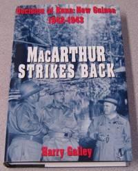 MacArthur Strikes Back: Decision At Buna, New Guinea 1942-1943