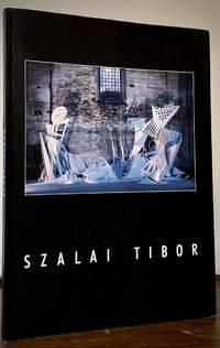 Szalai Tibor (1958-1998) An Exhibition Of His Oeuvre