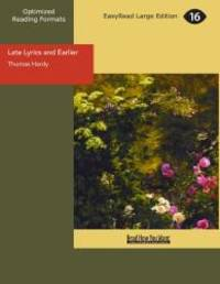 Late Lyrics and Earlier by Thomas Hardy - Paperback - 2012-06-06 - from Books Express and Biblio.com