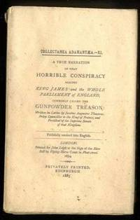 A TRUE NARRATION OF THAT HORRIBLE CONSPIRACY AGAINST KING JAMES AND THE  WHOLE PARLIAMENTOF ENGLAND, COMMONLY CALLED THE GUNPOWDER TREASON. by edited by Edmund Goldsmid - Paperback - 1885 - from poor mans books and Biblio.com