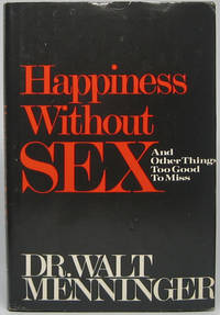 Happiness Without Sex: And Other Things Too Good to Miss