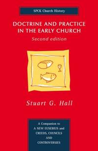 Doctrine and Practice in the Early Church: Second Edition by Hall, Stuart G