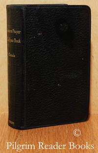The Book of Common Prayer and the Administration of the Sacraments and  Other Rites and Ceremonies of the Church According to the Use of the  Church of England in the Dominion of Canada. / The Book of Common Praise.