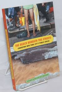 image of The beach beneath the streets, contesting New York City's public spaces