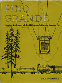 image of Pino Grande: Logging Railroads of the Michigan-California Lumber Company