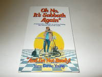 Oh No, It's Sabbath Again and I'm Not Ready!: A Homemaker's Guide to Making Friday...