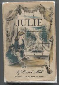 Julie by  Carol Mills - Hardcover - Signed - 1958 - from E Ridge fine Books and Biblio.com
