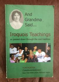 image of And Grandma Said... Iroquois Teachings: as passed down through the oral tradition