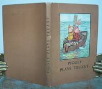 PIGGLY PLAYS TRUANT. by  verses revised by W. Perring.:  A.J. (Angusine). Story and illustrations by MacGregor - Hardcover - from Roger Middleton (SKU: 35042)