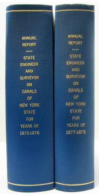 ANNUAL REPORT OF THE STATE ENGINEER AND SURVEYOR ON THE CANALS OF THE  STATE OF NEW YORK 1875-1879 (5 ANNUAL REPORTS)