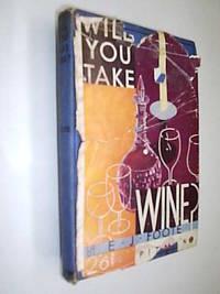 Will You Take Wine?