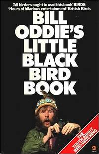 Bill Oddie's Little Black Bird Book by  Bill Oddie - Paperback - from World of Books Ltd (SKU: GOR005404152)